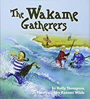 The Wakame Gatherers by Holly Thompson(2007-12-01)