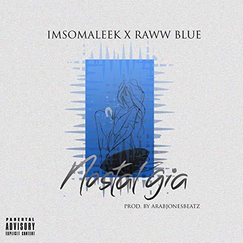 Nostalgia (feat. RawwBlue) [Explicit]