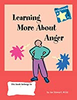 Learning More About Anger (Stars-Steps to Achieving Real-Life Skills Series)