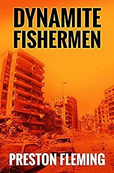 Dynamite Fishermen (Beirut Trilogy Book 1) by [Fleming, Preston]