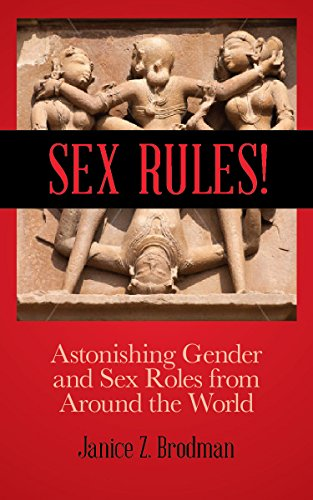 Sex Rules!: Astonishing Sex Roles from Around the World