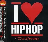 I LOVE HIP HOP ダ・マスターズ