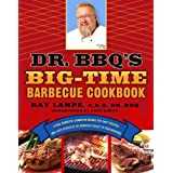 Dr. BBQ's Big-Time Barbecue Cookbook: A Real Barbecue Champion Brings the Tasty Recipes and Juicy Stories of the Barbecue Cir