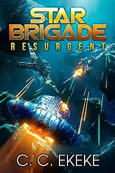 Star Brigade: Resurgent (Star Brigade Book 1) by [Ekeke, C.C.]