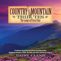 Country Mountain Tributes: the Songs of Patsy Clin