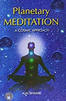 Planetary Meditation: A Cosmic Approach