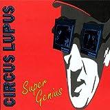 Super Genius by Circus Lupus (1995-06-01)