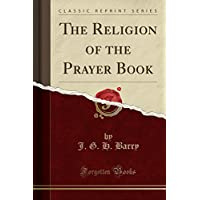 The Religion of the Prayer Book (Classic Reprint)