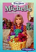 Too Many Teddies (FULL HOUSE : MICHELLE AND FRIENDS)