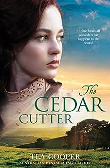 The Cedar Cutter by [Cooper, Tea]