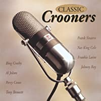 Classic Crooners Volume 1