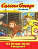 Curious George the Movie: The Deluxe Movie Storybook