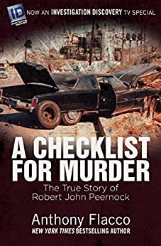 A Checklist for Murder: The True Story of Robert John Peernock by [Flacco, Anthony]