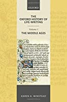 The Oxford History of Life-Writing: The Middle Ages