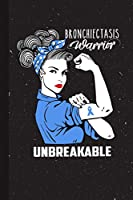 Bronchiectasis Warrior Unbreakable: Bronchiectasis Awareness Gifts Blank Lined Notebook Support Present For Men Women Blue Ribbon Awareness Month / Day Journal for Him Her