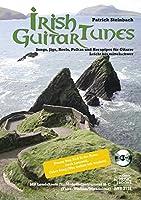 Irish Guitar Tunes: Songs, Jigs, Reels, Polkas und Hornpipes fuer Gitarre. Leicht bis mittelschwer. Mit Leadsheets fuer Melodieinstrument in C (Floete/Violine/Mandoline)