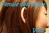 Female ears show vol.1 (english version): ear fetish photo collection (Female ears show (english version)) (English Edition)