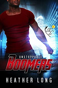 Unstoppable (Boomers Book 3) by [Long, Heather]