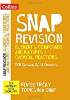 Collins Snap Revision ? Elements Compounds and Mixtures & Chemical Reactions: OCR Gateway GCSE Chemistry【洋書】 [並行輸入品]