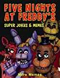 Five Nights At Freddy's Super Jokes & Memes: LOL (Unofficial FNAF comic book) Entertainment and relax: Humor, Activities (English Edition)