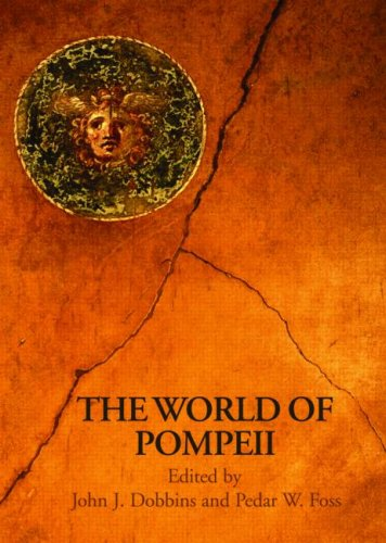 Download The World of Pompeii (Routledge Worlds) 0415475775