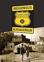 Indigenous Albuquerque (Plains Histories)