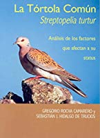La tórtola común, Steptopelia Turtor : análisis de los factores que afectan a su status
