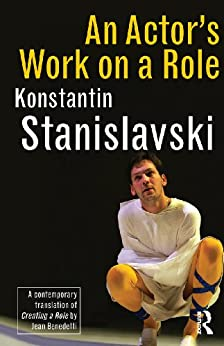 [Stanislavski, Konstantin]のAn Actor's Work on a Role (English Edition)