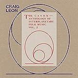 Anthology of Interplanetary Folk Music Vol. 2: The Canon