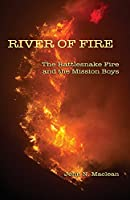 River of Fire: The Rattlesnake Fire and the Mission Boys