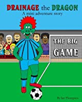Drainage the Dragon mini adventure story The Big Game (Short Stories Collection)