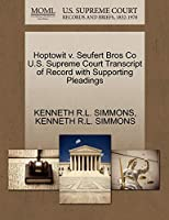 Hoptowit V. Seufert Bros Co U.S. Supreme Court Transcript of Record with Supporting Pleadings