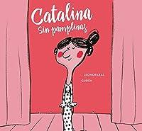 Catalina sin pamplinas/ Catalina Without Chills