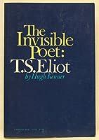 The Invisible Poet: T.S. Eliot (University Paperbacks)