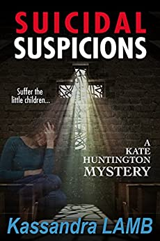 SUICIDAL SUSPICIONS (The Kate Huntington Mystery Series Book 8) by [Lamb, Kassandra]