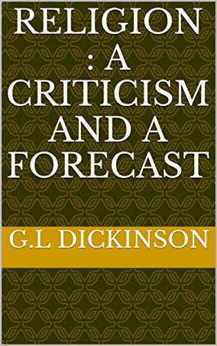 Religion : a criticism and a forecast (English Edition)