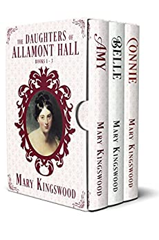 The Daughters of Allamont Hall Collection by [Kingswood, Mary]
