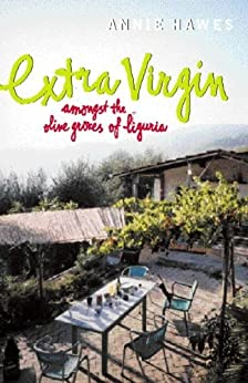 Extra Virgin: Amongst the Olive Groves of Liguria by [Hawes, Annie]