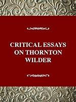 Critical Essays on Thornton Wilder (Critical Essays on American Literature)