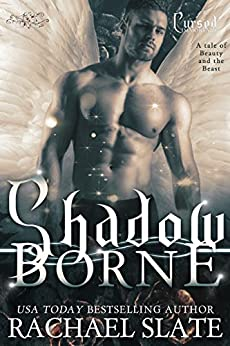 Shadow Borne: A tale of Beauty and the Beast (Cursed Immortals Book 1) by [Slate, Rachael]