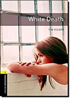 Oxford Bookworms Library: White Death: Level 1: 400-Word Vocabulary (Oxford Bookworms Library, Stage 1) by Tim Vicary(2008-03-15)