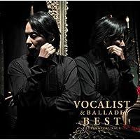 25th Annivesary (初回限定スペシャルプライス盤)SUPER BEST ALBUM VOCALIST & BALLADE BEST