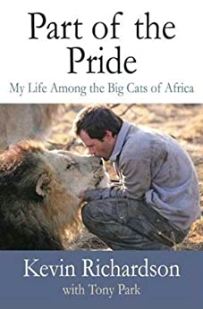 [Richardson, Kevin, Park, Tony]のPart of the Pride: My Life Among the Big Cats of Africa