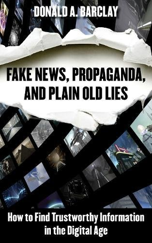 [画像:Fake News, Propaganda, and Plain Old Lies: How to Find Trustworthy Information in the Digital Age]