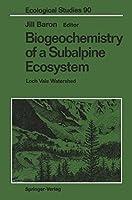 Biogeochemistry of a Subalpine Ecosystem: Loch Vale Watershed (Ecological Studies)