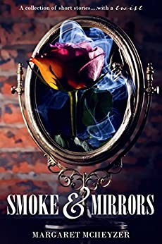 Smoke and Mirrors by [McHeyzer, Margaret]