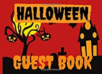 Halloween Guest Book: Sign In Guest Party Memory Keepsake Book 8.25 x 6 90 Pages