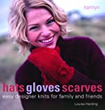 Hats Gloves Scarves: Easy Designer Knits for Family and Friends 画像