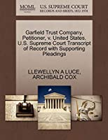 Garfield Trust Company, Petitioner, V. United States. U.S. Supreme Court Transcript of Record with Supporting Pleadings