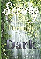 Seeing Through The Dark